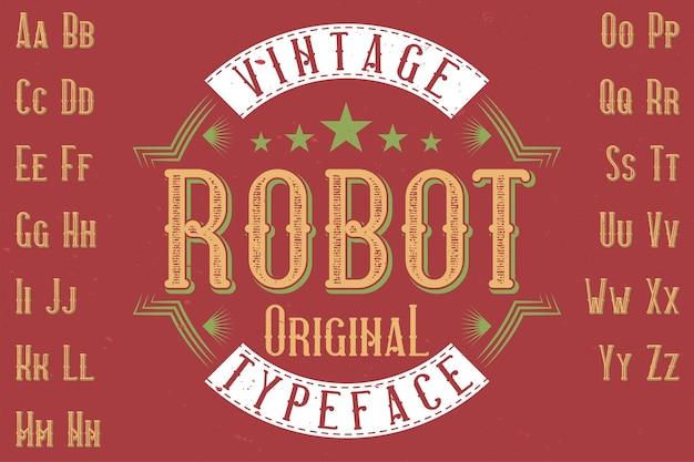 """Oryginalny krój pisma o nazwie """"robot"""". dobry w użyciu w każdym projekcie etykiety."""