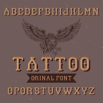 """Oryginalny krój pisma o nazwie """"tatuaż"""". dobry w użyciu w każdym projekcie etykiety."""