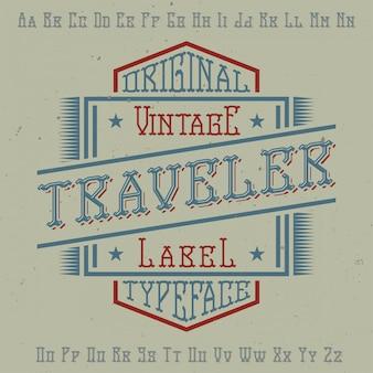 """Oryginalny krój pisma o nazwie """"traveler"""". dobry w użyciu w każdym projekcie etykiety."""