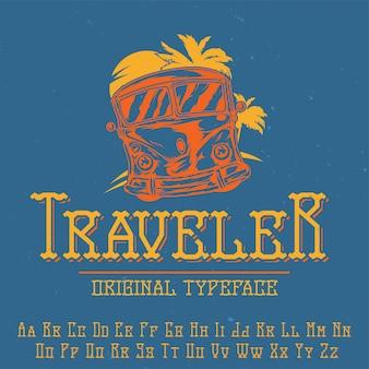 """Oryginalny krój pisma o nazwie """"traveller"""". dobry w użyciu w każdym projekcie etykiety."""