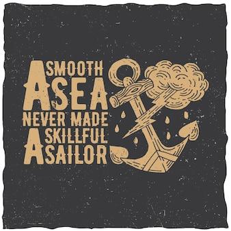 Oryginalny plakat żeglarski ze słowami gładkie morze nigdy nie był zręczną ilustracją żeglarską