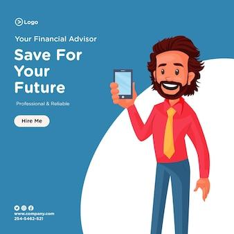 Oszczędź na przyszły projekt banera z doradcą finansowym trzymającym w ręku telefon komórkowy