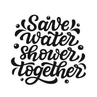 Oszczędzaj prysznic z wodą razem napis