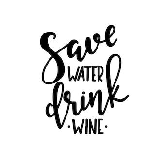 Oszczędzaj wodę pić wino ręcznie rysowane napis.