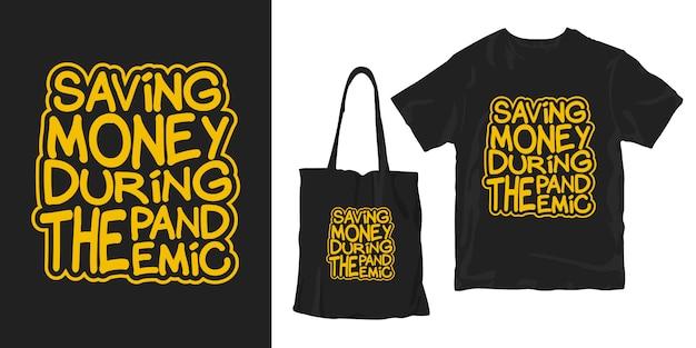 Oszczędzanie pieniędzy podczas pandemii. motywacyjne cytaty typografia plakat koszulka merchandising projekt