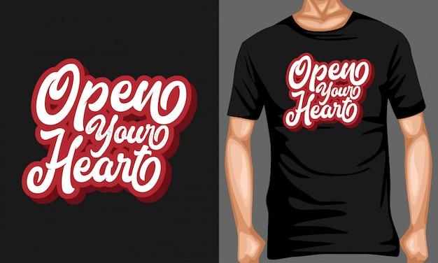 Otwórz swoje serce typografii napis na projekt koszulki