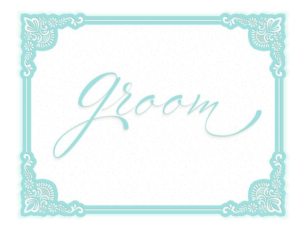 "Ozdobna ramka z napisem ""groom"". elegancka karta zaproszenie na ślub wektor."