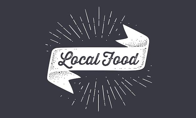 Oznacz lokalne jedzenie. old school wstążka banner flaga z tekstem local food. flaga wstążki w stylu vintage z liniowym rysowaniem promieni świetlnych, rozbłysków słonecznych i promieni słonecznych, tekst lokalnych potraw.