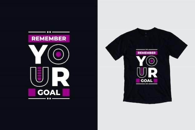Pamiętaj o swoim celu nowoczesne inspirujące cytaty projekt koszulki