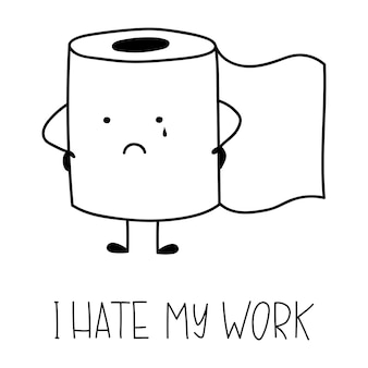 Papier toaletowy z odręcznym napisem nienawidzę swojej pracy śliczne zabawne postacie