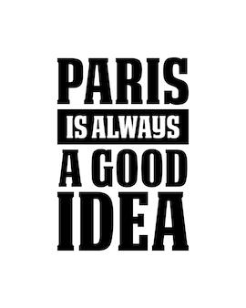 Paryż jest zawsze dobrym pomysłem. ręcznie rysowane projekt plakatu typografii.