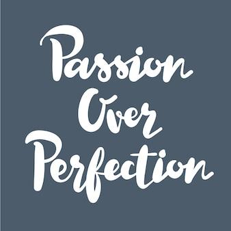 Passion over perfection typografia inspirujący cytat