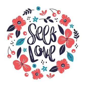 Piękna miłość siebie napis z kwiatami