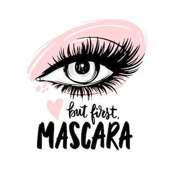 Piękne oko z długimi czarnymi rzęsami, różowym cieniem do powiek. ale najpierw tusz do rzęs - odręczny cytat.