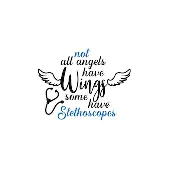 Pielęgniarka napis cytat typografii. nie wszystkie anioły mają skrzydła, niektóre mają stetoskop