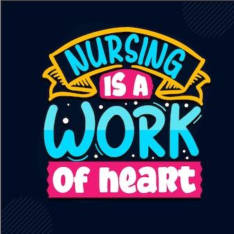 Pielęgniarstwo jest dziełem serca projektowanie cytatów pielęgniarki premium wektorów
