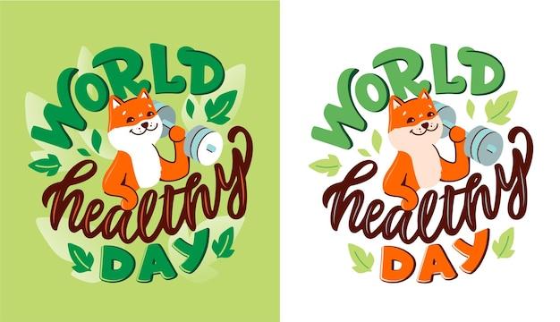 Pies akita z frazą - światowy dzień zdrowia. silne zwierzę trzyma sztangę dla zdrowego stylu życia.