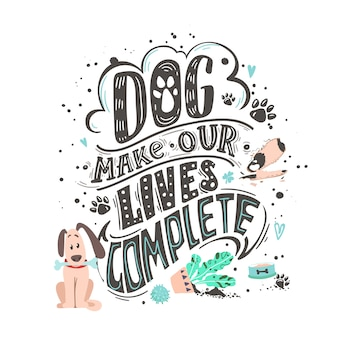 Pies sprawia, że nasze życie jest kompletne. zabawny pies przyjazny plakat