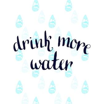 Pij więcej wody. wektor odręczny plakat motywacji