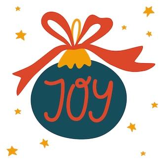 Piłka choinka. napis radość. świąteczna dekoracja. szczęśliwego nowego roku lub kartki świąteczne. idealne na kartki okolicznościowe, zaproszenia, ulotki. ilustracja wektorowa kreskówka wakacje.