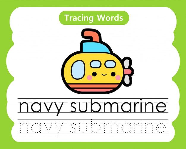 Pisanie słów ćwiczebnych: śledzenie alfabetu n - navy submarine