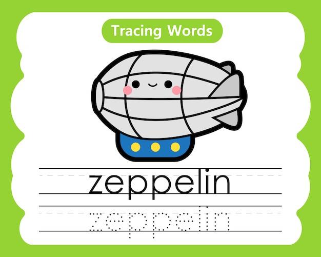 Pisanie słów ćwiczebnych: śledzenie alfabetu z - zeppelin