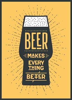 Piwo. plakat lub baner z tekstem beer makes everything better. kolorowy projekt graficzny do druku, internetu lub reklamy. plakat do baru, pubu, restauracji, motyw piwa.