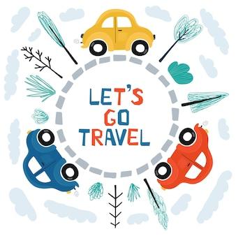 Plakat dla dzieci z samochodami i napisem ruszajmy w podróż w stylu kreskówek. śliczne ilustracje do projektowania pokoju dziecięcego, pocztówki, nadruki na ubrania. wektor