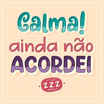 Plakat komiksowy z frazą po brazylijsku tłumaczenie uspokój się, jeszcze się nie obudziłem