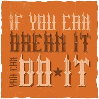 """Plakat motywacyjny. """"jeśli możesz o tym marzyć, możesz to zrobić"""". inspirujący projekt cytatu."""