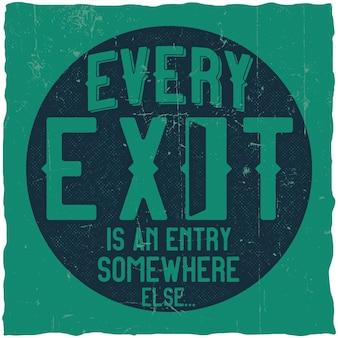 """Plakat motywacyjny. """"każde wyjście jest wejściem gdzie indziej"""". inspirujący projekt cytatu."""