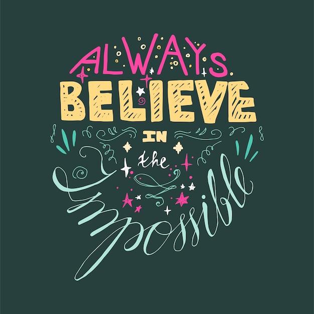 Plakat motywacyjny napis. cytuj o marzeniu i uwierz w tkaninę, nadruk, wystrój, kartkę z życzeniami. zawsze wierz w niemożliwe. wektor