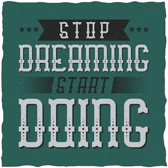 """Plakat motywacyjny. """"przestań myśleć, zacznij działać"""". inspirujący projekt cytatu."""