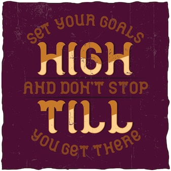 """Plakat motywacyjny. """"ustaw swoje cele wysoko i nie przestawaj, dopóki nie osiągniesz celu""""."""
