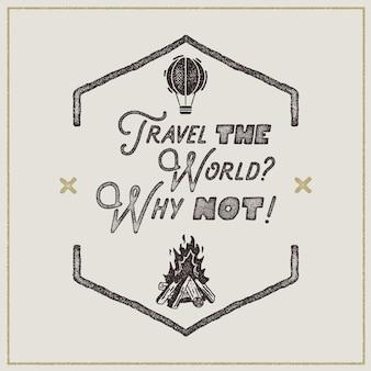 Plakat retro wanderlust. znak - podróżuj po świecie etykieta z typografią vintage w surowym stylu retro.