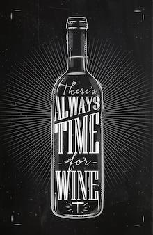 Plakatowy napis na butelce wina zawsze jest czas na rysowanie wina w stylu vintage kredą na tablicy