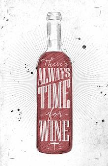 Plakatowy napis na butelce wina zawsze jest czas na rysowanie wina w stylu vintage na brudnym papierze