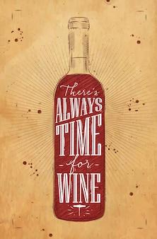 Plakatowy napis na butelce wina zawsze jest czas na rysunek wina w stylu vintage na tle kraft