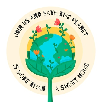 Planet is out sweet home save the planet concept