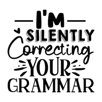 Po cichu poprawiam twoją gramatykę unikalny element typografii premium vector design