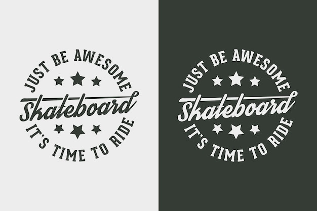 Po prostu bądź niesamowita vintage typografia skateboarding t shirt design illustration