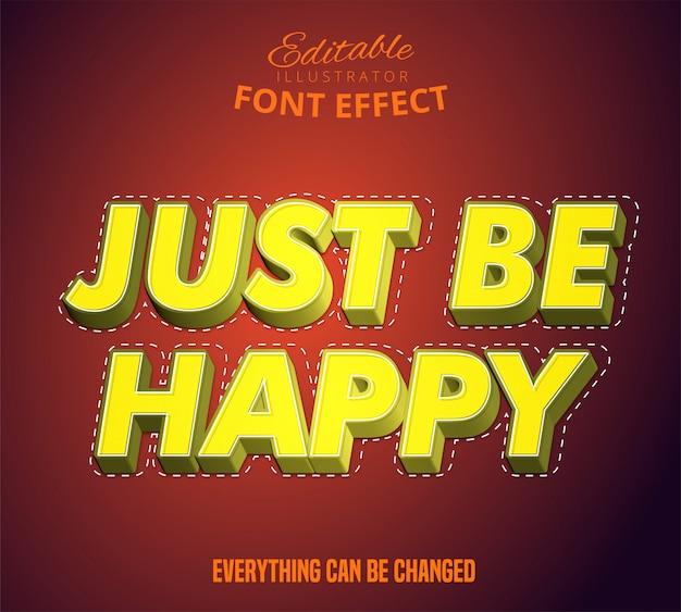 Po Prostu Bądź Szczęśliwy Tekst, Edytowalny Efekt Czcionki Premium Wektorów