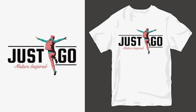 Po prostu idź - inspirowany naturą projekt koszulki adventure. prosty projekt koszulki