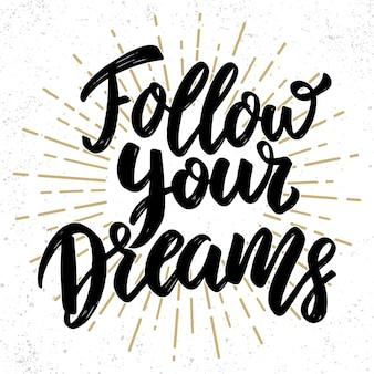 Podążaj za marzeniami. fraza literowania.