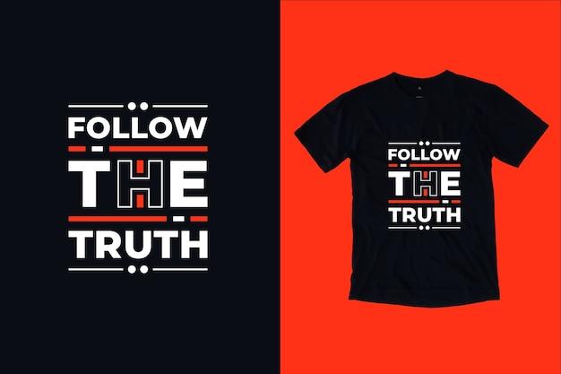 Podążaj za prawdą cytuje projekt koszulki