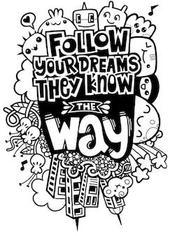 Podążaj za swoimi marzeniami, one znają drogę