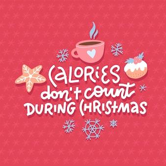 Podczas świąt bożego narodzenia kalorie się nie liczą. śmieszne świąteczne napisy typografii. media społecznościowe, plakat, karta, baner, wystrój prezentu. szkic cytat, fraza na czerwonym tle z filiżanką kakao i piernika.