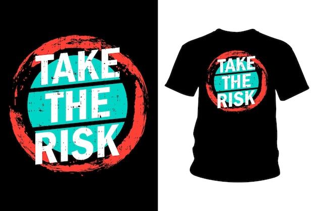 Podejmij ryzyko projekt typografii koszulki slogan