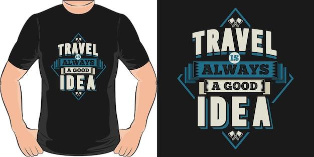 Podróż to zawsze dobry pomysł. unikalny i modny projekt koszulki