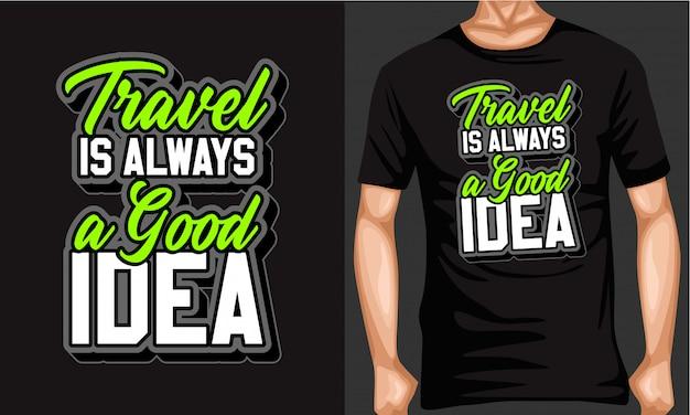 Podróżowanie jest zawsze dobrym pomysłem. typografia
